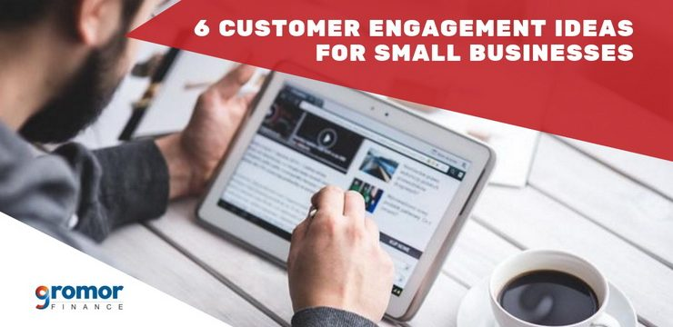 6 Customer Engagement Ideas For Small Businesses