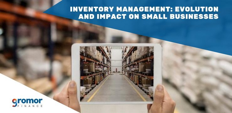 Inventory Management: Evolution And Impact On Small Businesses