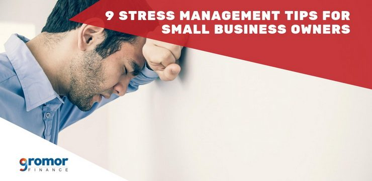 9 Stress Management Tips For Small Business Owners!