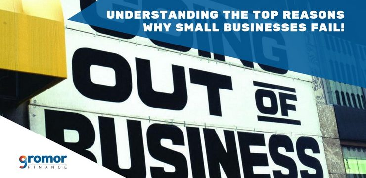 Understanding The Top Reasons Why Small Businesses Fail!