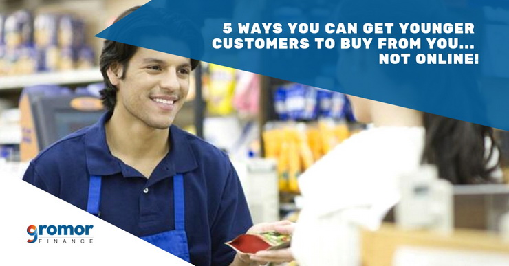 5-Ways-You-Can-Get-Younger-Customers-to-Buy-From-You...-Not-Online!