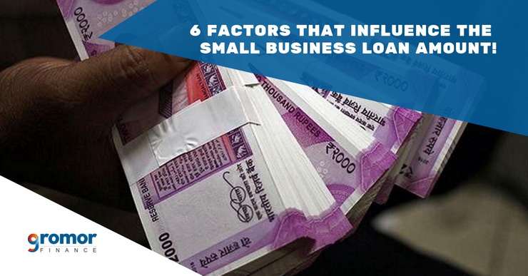 6-Factors-That-Influence-The-Small-Business-Loan-Amount!