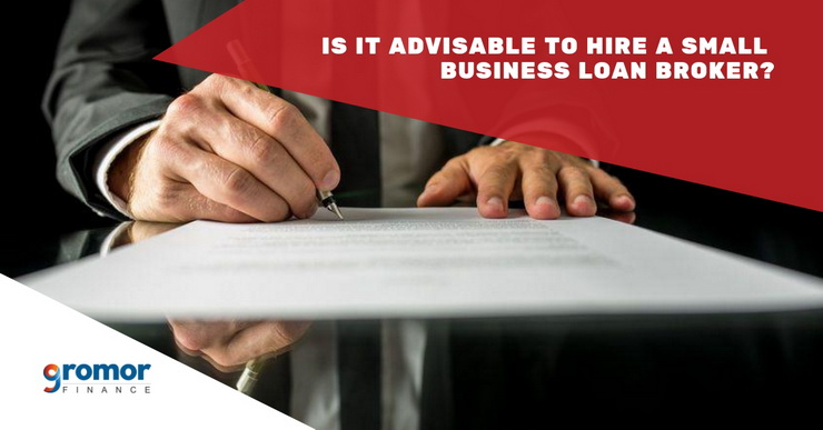 Is-It-Advisable-To-Hire-A-Small-Business-Loan-Broker