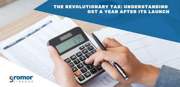The Revolutionary Tax: Understanding GST A Year After Its Launch