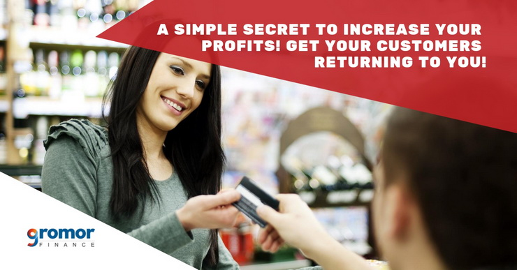 A-Simple-Secret-To-Increase-Your-Profits!-Get-Your-Customers-Returning-To-You!-Here's-How-To-Do-It!
