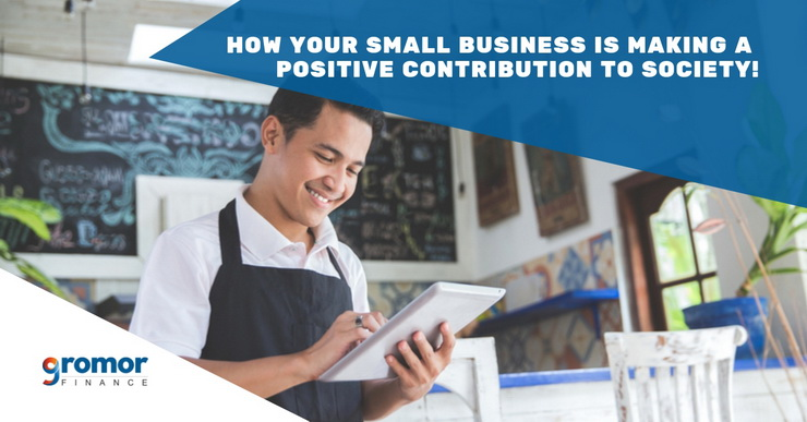How-Your-Small-Business-Is-Making-A-Positive-Contribution-To-Society!