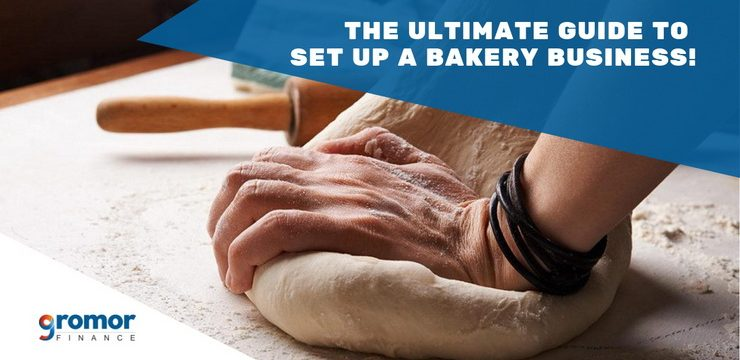 The Ultimate Guide To Set Up A Bakery Business!