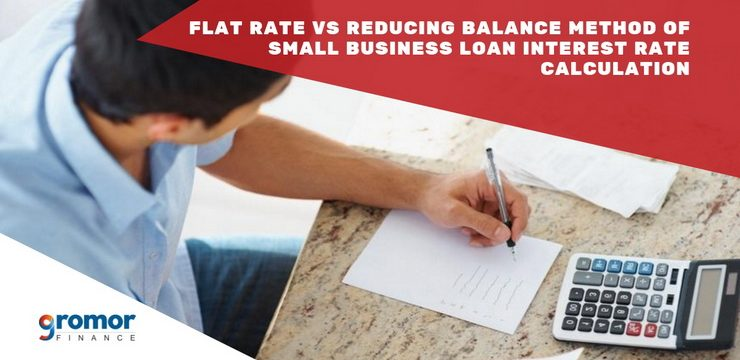 Flat Rate VS Reducing Balance Method Of Small Business Loan Interest Rate Calculation – Which Should You Pick?